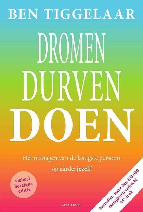 Boek cover Dromen, Durven, Doen van Ben Tiggelaar (Paperback)