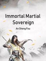 Immortal Martial Sovereign
