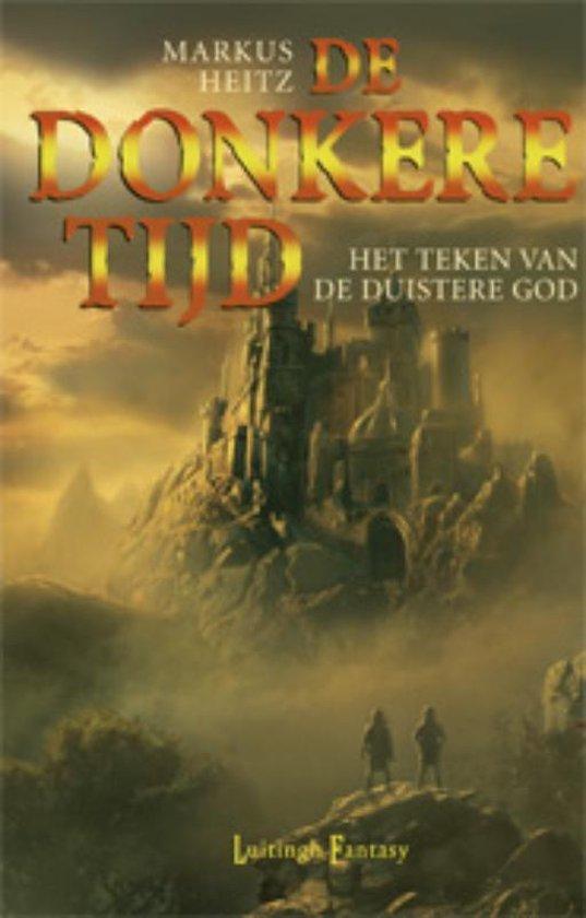 De donkere tijd 3 - Het teken van de duistere God - Markus Heitz |