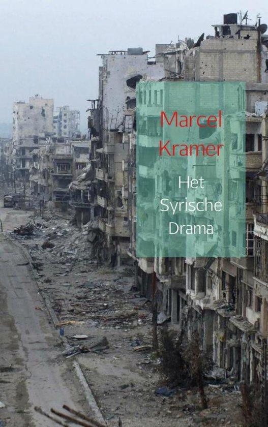 Het Syrische drama - Marcel Kramer |