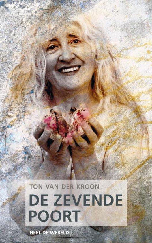 De Graaltrilogie - De zevende poort - Ton van der Kroon |