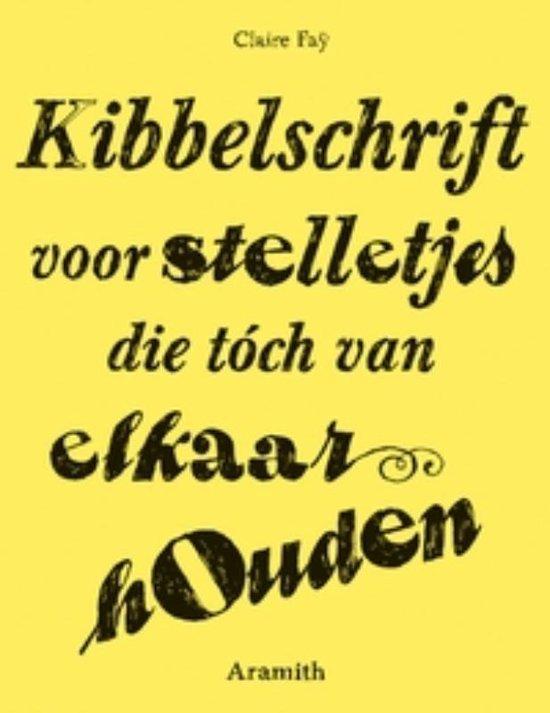 Kibbelschrift Voor Stelletjes Die Toch Van Elkaar Houden - Claire Faÿ pdf epub