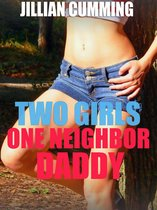 Two Girls One Neighbor Daddy