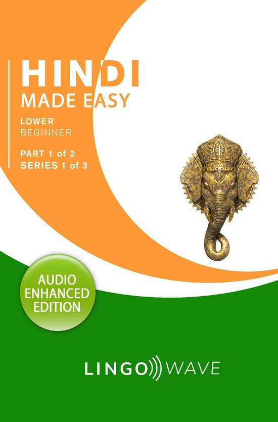 Hindi Made Easy - Lower Beginner - Part 1 of 2 - Series 1 of 3