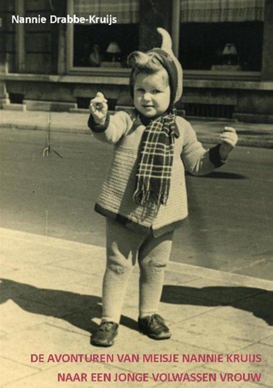 De avonturen van meisje Nannie Kruijs naar een jonge volwassen vrouw