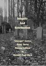 Iniquity and Retribution: Lineage Series, Book Three