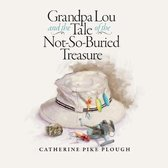 Grandpa Lou and the Tale of the Not-So-Buried Treasure