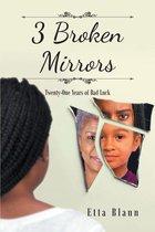 3 Broken Mirrors