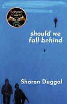 Should We Fall Behind