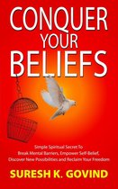 Conquer Your Beliefs