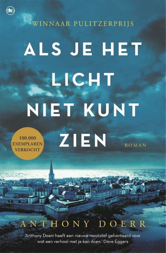 Boek cover Als je het licht niet kunt zien van Anthony Doerr (Paperback)