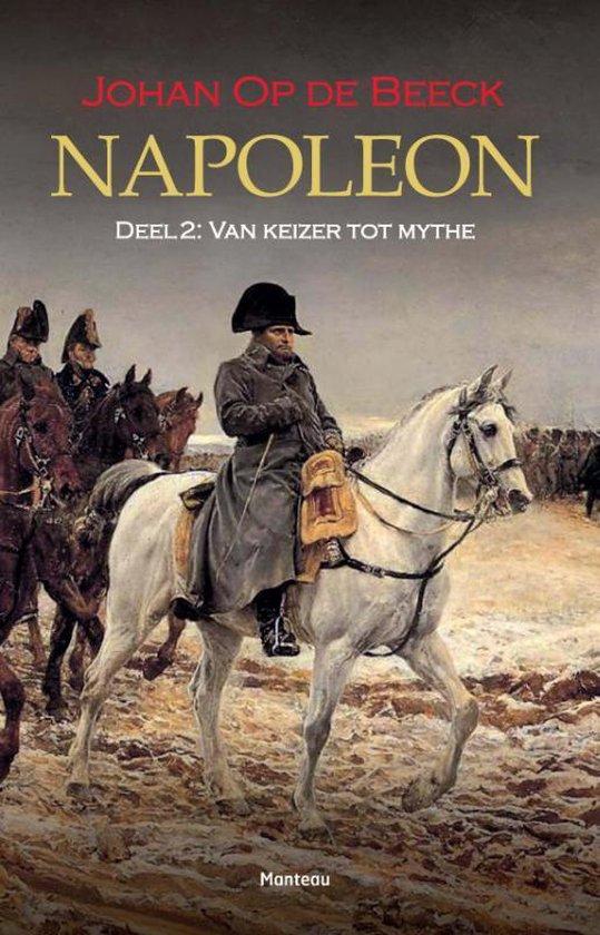 Boek cover Napoleon deel 2; van keizer tot mythe van Johan op de Beeck (Paperback)