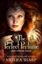The Perfect Perfume and Other Tales