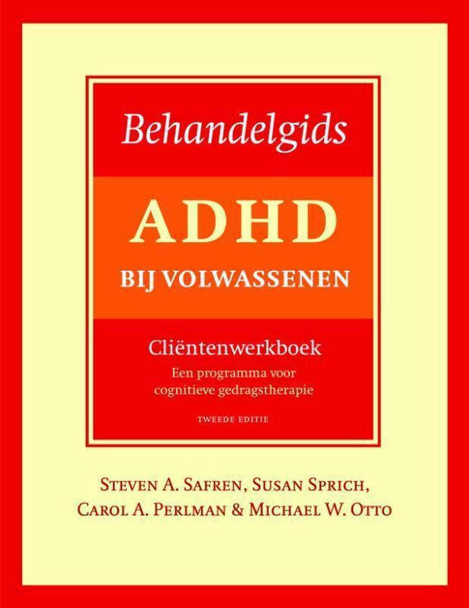 Behandelgids ADHD bij volwassenen, cli ntenwerkboek - tweede editie