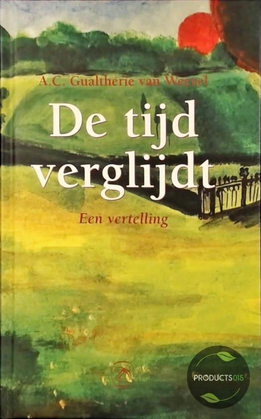 Boek cover De tijd verglijdt van Tjerk Gualtherie van Weezel (Onbekend)