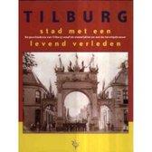 Tilburg, Stad Met Een Levend Verleden