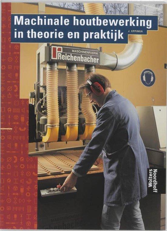 Bouwkunde BVE  -   Machinale houtbewerking in theorie en praktijk