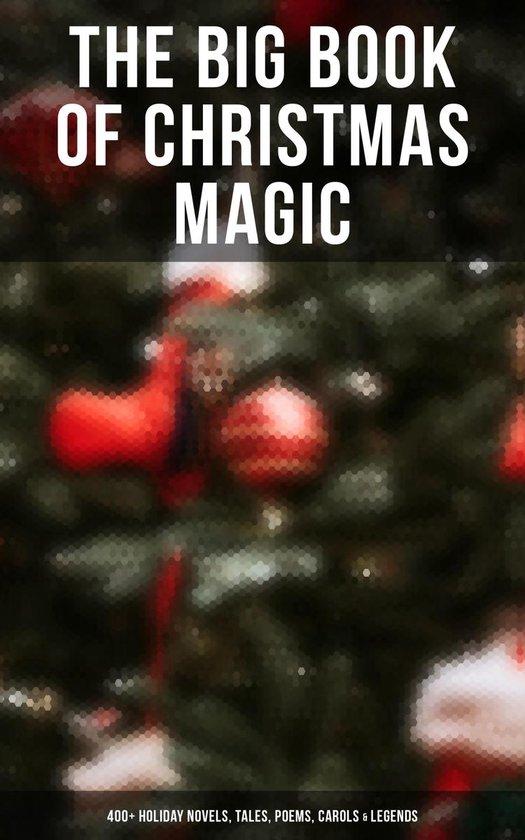 Boek cover The Big Book of Christmas Magic: 400+ Holiday Novels, Tales, Poems, Carols & Legends van Mark Twain (Onbekend)