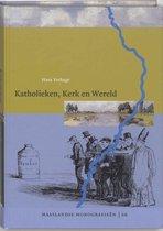 Maaslandse monografieen 66 -   Katholieken, Kerk en Wereld