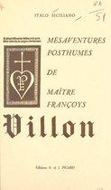 Mésaventures posthumes de maître Françoys Villon