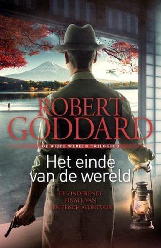 Wijde wereld trilogie 3 - Het einde van de wereld - Robert Goddard | Fthsonline.com