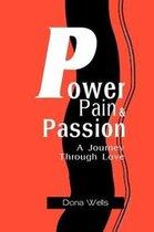 Power Pain & Passion