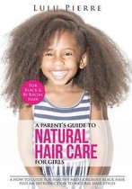 A Parent's Guide to Natural Hair Care for Girls