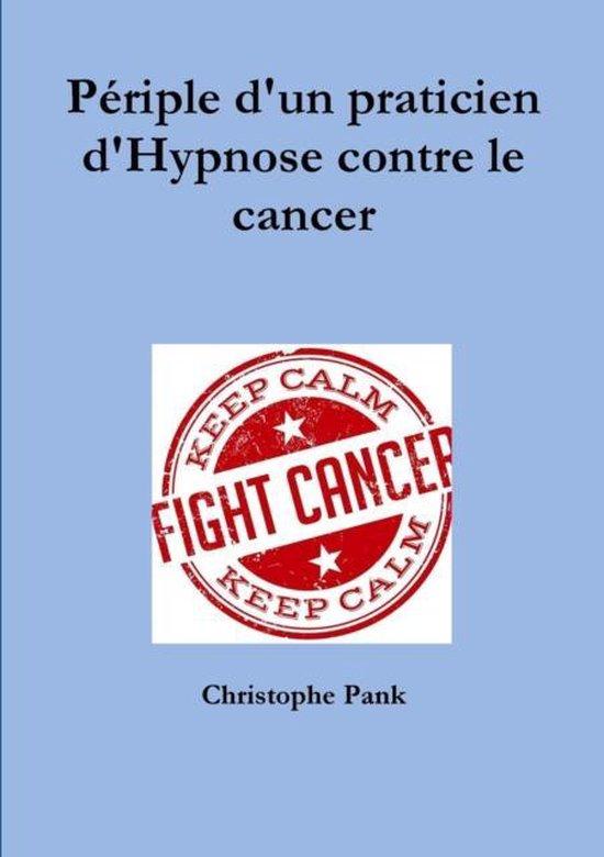 Periple D'un Praticien D'hypnose Contre Le Cancer