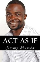 ACT as If