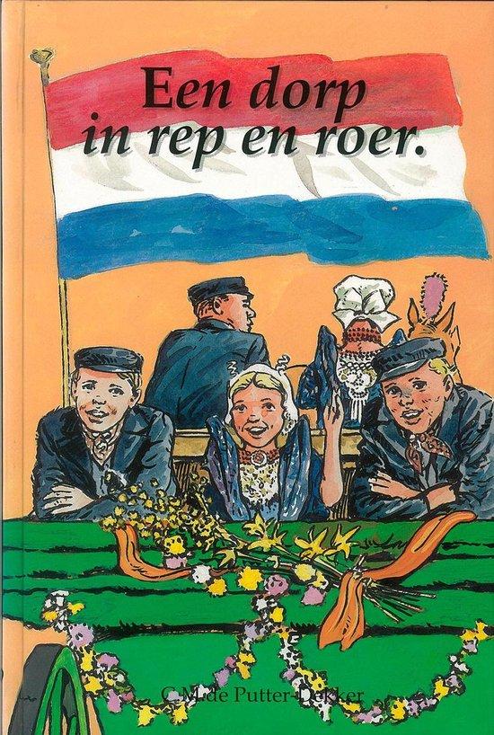 Een dorp in rep en roer - C.M. de Putter-Dekker |