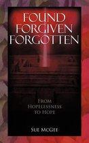 Found Forgiven Forgotten