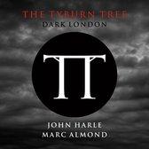 Tyburn Tree - Dark London