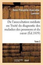 De l'auscultation mediate ou Traite du diagnostic des maladies des poumons et du coeur