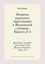 Questions of Public Education in the Moscow Province. Issue 2-5