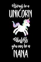 Always Be a Unicorn Unless You Can Be a Nana