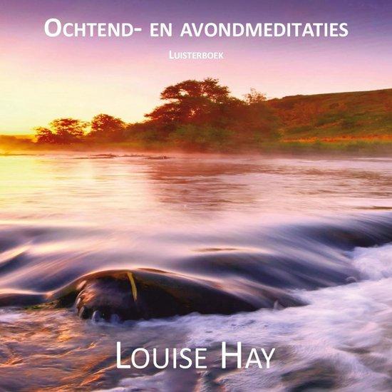 Ochtend- en avondmeditaties - Louise Hay |