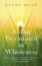 30-Day Devotional to Wholeness