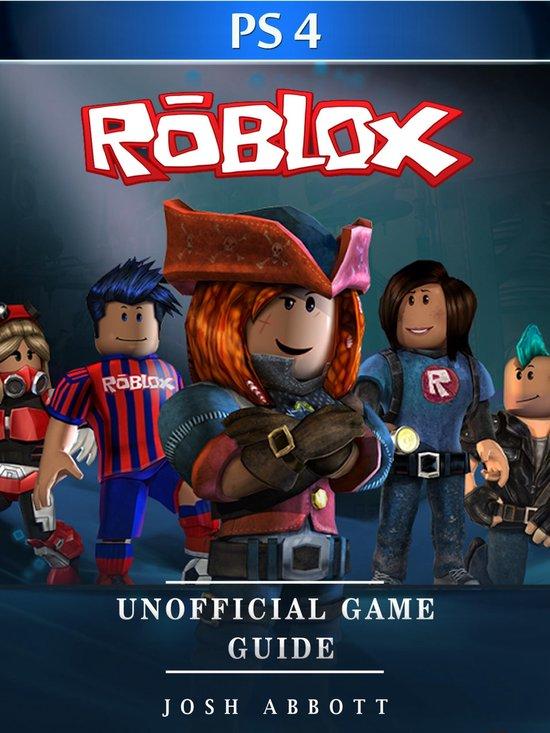 Bol Com Roblox Ps4 Unofficial Game Guide Ebook Josh Abbott