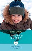 A Daddy Sent By Santa (Mills & Boon Medical)