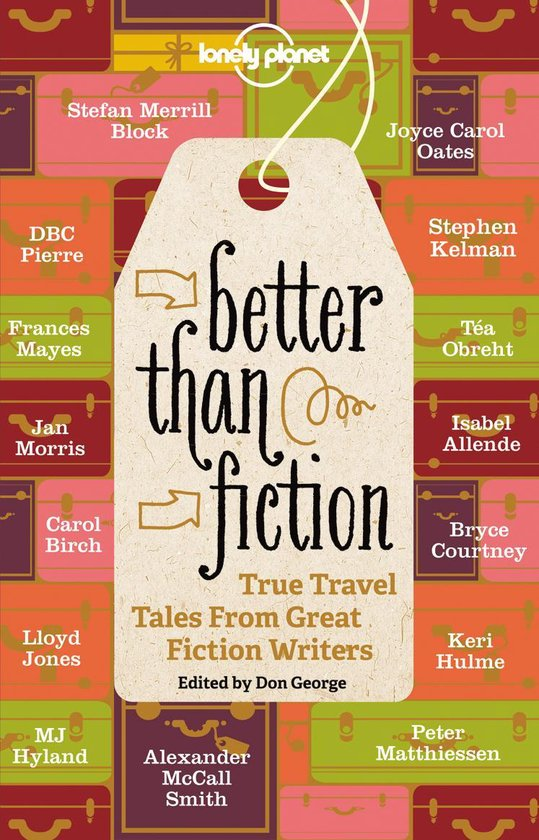 Boek cover Lonely Planet: Better Than Fiction (1st Ed) van Alexander McCall Smith (Paperback)