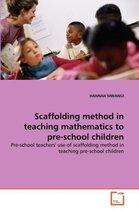 Scaffolding Method in Teaching Mathematics to Pre-School Children