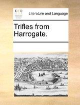 Trifles from Harrogate.