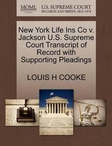 New York Life Ins Co V. Jackson U.S. Supreme Court Transcript of Record with Supporting Pleadings
