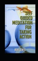 Self Guided Meditation for Taking Action