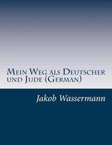 Mein Weg ALS Deutscher Und Jude (German)