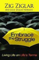 Embrace the Struggle