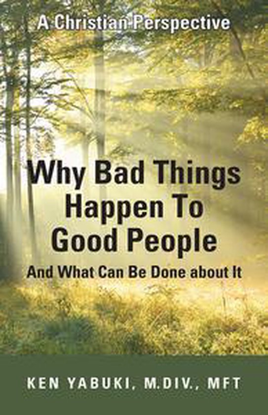 Omslag van Why Bad Things Happen To Good People And What Can Be Done about It