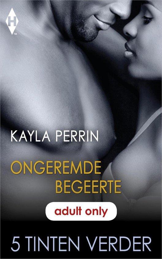 Ongeremde begeerte - Kayla Perrin |