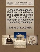 Ernest Woodmansee, Petitioner, V. the People of the State of California. U.S. Supreme Court Transcript of Record with Supporting Pleadings