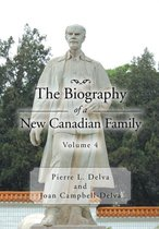 The Biography of a New Canadian Family Volume 4